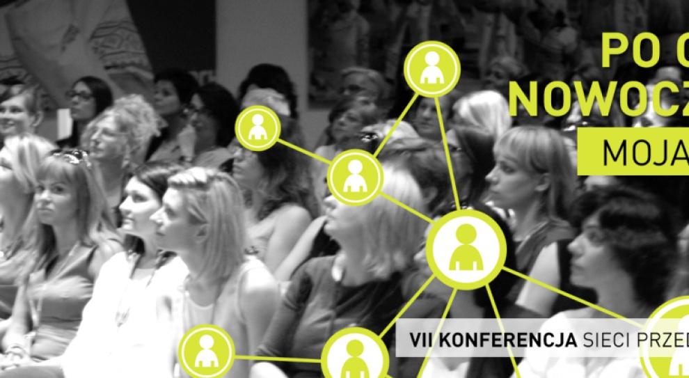 """VII Konferencja Sieci Przedsiębiorczych Kobiet """"Po co firmie nowoczesność? Moja firma w sieci"""""""