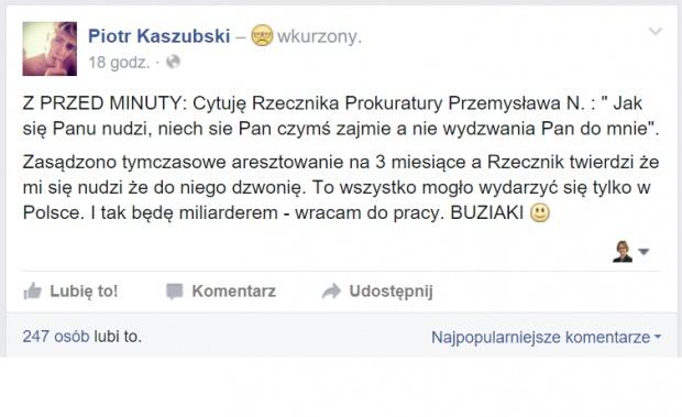 Choć Piotr Kaszubski ukrywa się przed prokuraturą, regularnie publikuje wpisy na swojej stronie. (Fot.: Facebook)